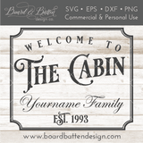 Welcome To The Cabin Customizable SVG File - Commercial Use SVG Files