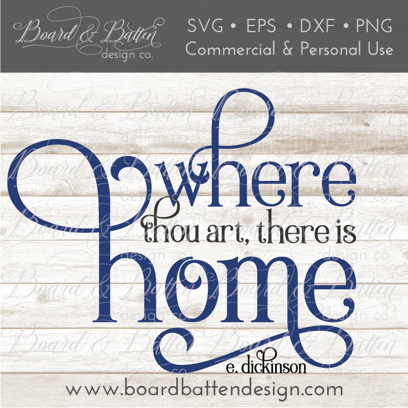 Where Thou Art, There Is Home SVG File - Emily Dickinson - Commercial Use SVG Files