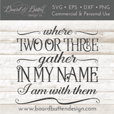 Where Two or Three Gather In My Name, I Am With Them SVG File - Commercial Use SVG Files
