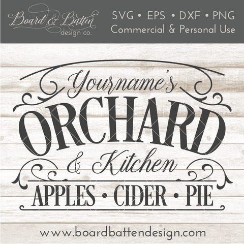 Customizable Vintage Your Name Orchard & Kitchen SVG File