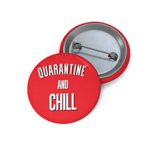 Quarantine And Chill Pins