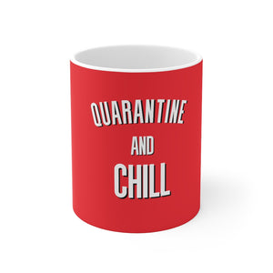 Quarantine And Chill Mug