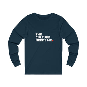 """The Culture Needs Me"" Unisex Sweatshirt"