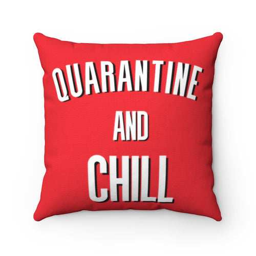 Quarantine And Chill Pillow