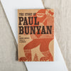 The Story of Paul Bunyan
