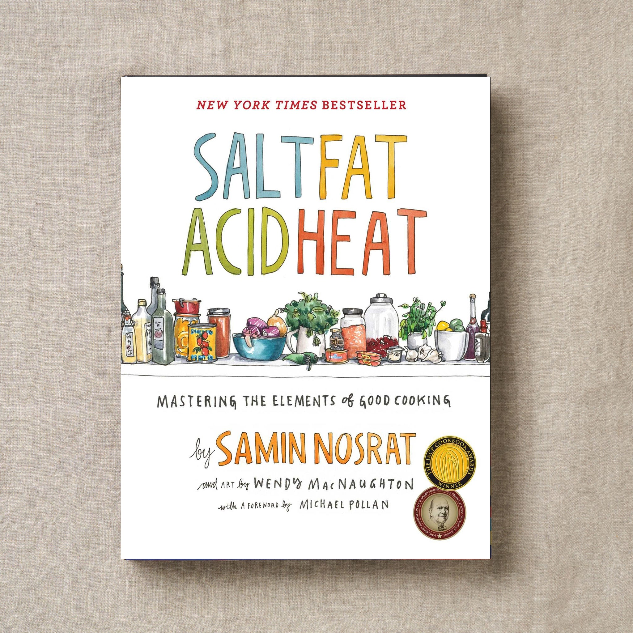 Heat: Mastering the Elements of Good Cooking Acid Salt Fat
