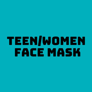 TEEN/WOMENS FACE MASK