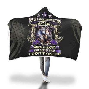 Never Underestimate This May Girl Hooded Blanket