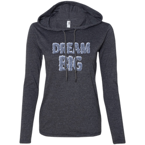 """Dream Big""  Anvil Ladies' LS T-Shirt Hoodie"
