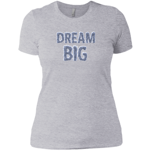 """Dream Big""  Ladies' Boyfriend T-Shirt"