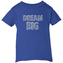 """Dream Big"" Infant T-Shirt"