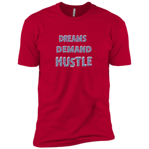"""Dreams Demand Hustle"" Tee's"