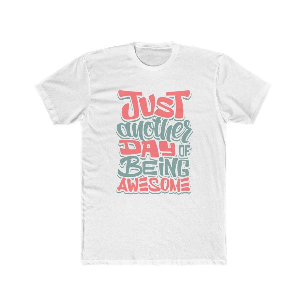 Men's Cotton Crew Tee – Just Another Day To Be Awesome T-Shirt Printify Solid White L