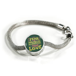 Fear is Stronger Than Love - Charm Bracelet Circle Charm ShineOn Fulfillment S/M Bracelet & Charm No