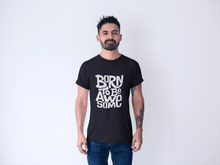 Men's Cotton Crew Tee – Born To Be Awesome T-Shirt Printify