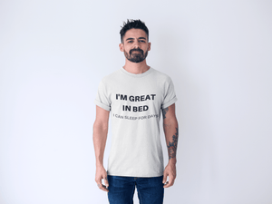 Men's cotton crew tee – I am great in bed, I can sleep for days T-Shirt Printify