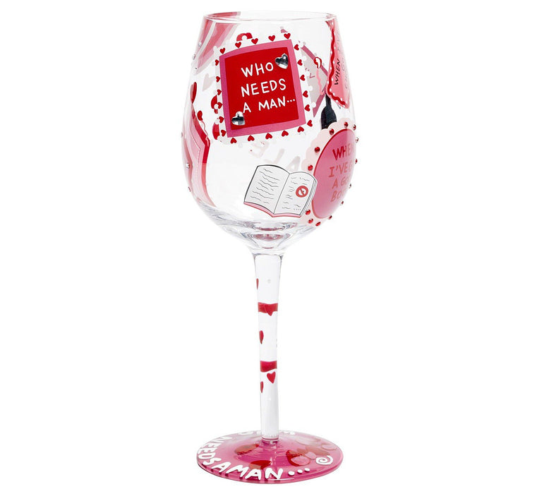 Lolita Who Needs A Man Wine Glass