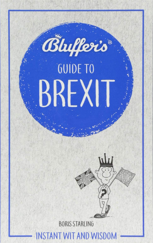 The Bluffer's Guide to Brexit Book