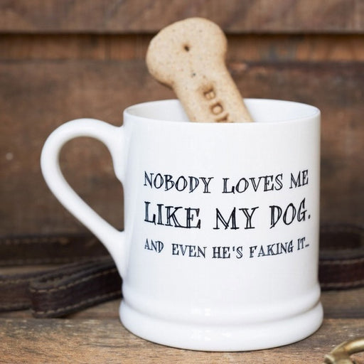 Sweet William Nobody Loves Me Like My Dog Mug