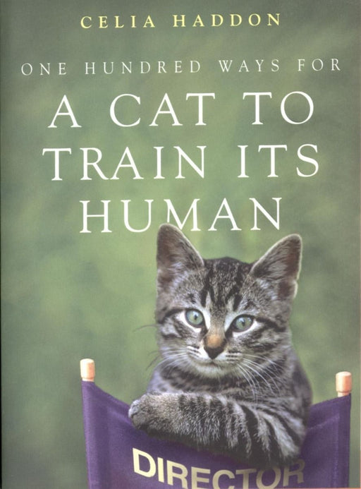 One Hundred Ways for a Cat To Train Its Human Book