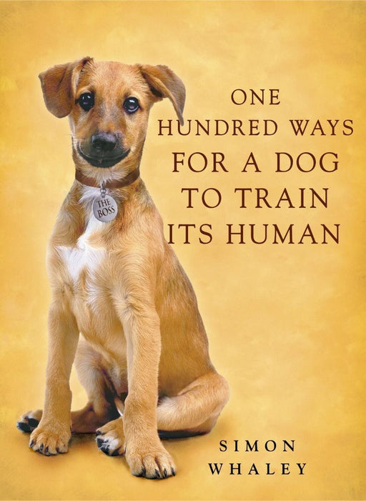 One Hundred Ways for a Dog To Train Its Human Book