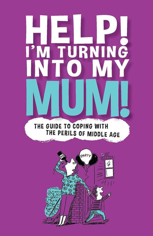 Help I'm Turning Into My Mum Book