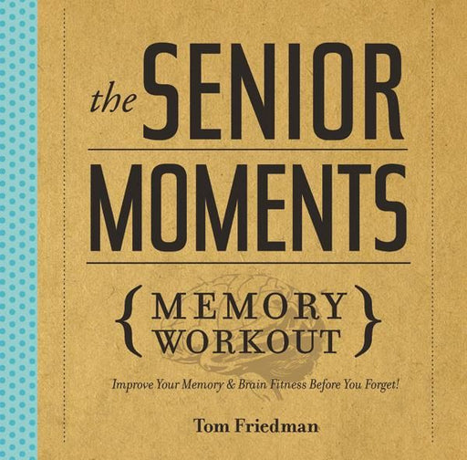 The Senior Moments Memory Workout Book