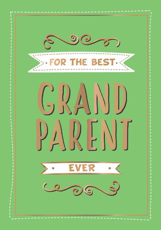 For the Best Grandparent Ever Book