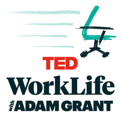 Worklife with Adam grant podcast