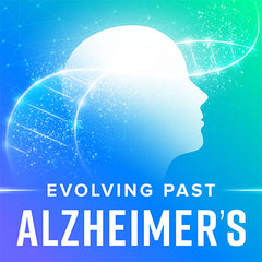 Evolving Past Alzheimer's Podcast