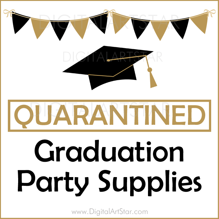 Black and Gold Quarantined Graduation Party Supplies