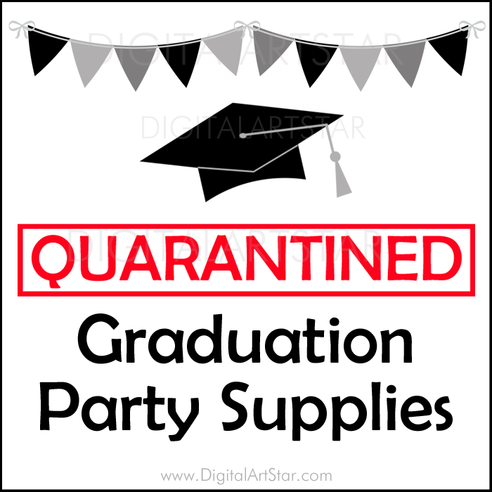 Quarantine Graduation Party Supplies by Digital Art Star