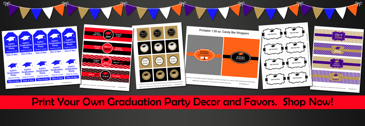 Print your own graduation party decor and favors.  Shop now!