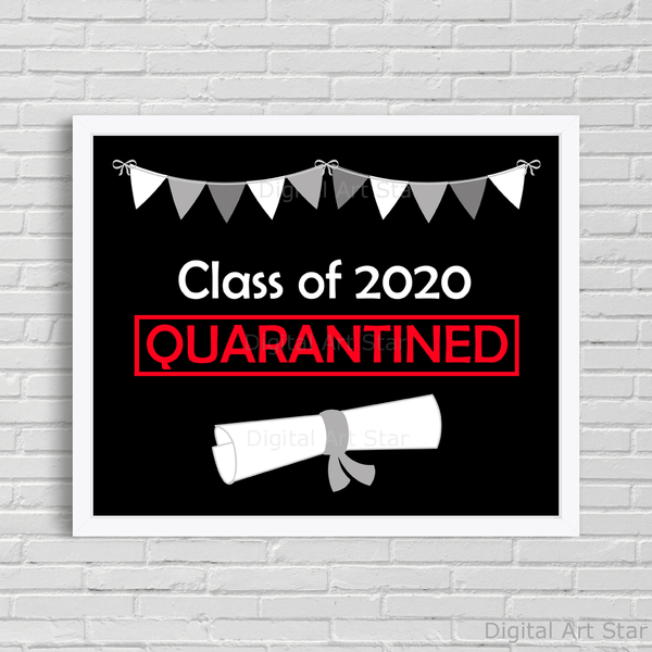 Quarantined Class of 2020 Printable Sign