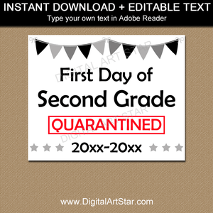 Black and White First Day of Second Grade Quarantine Sign Printable