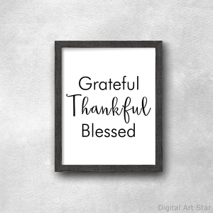 Black and White Grateful Thankful Blessed Sign
