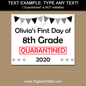 First Day of Eighth Grade Quarantine Sign Editable PDF
