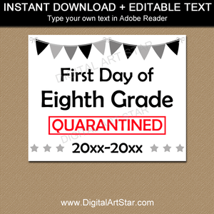 First Day of Eighth Grade Quarantine Sign Printable