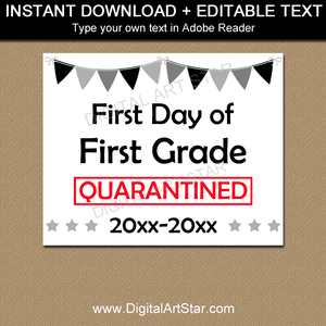 First Day of First Grade Quarantine Sign Black and White