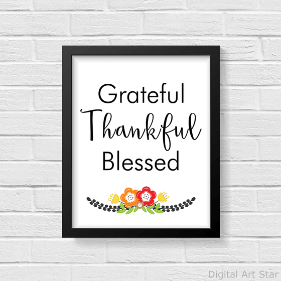 Grateful Thankful Blessed Black and White Floral Printable Sign