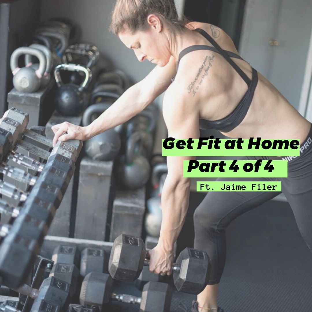 Get Fit at Home - Your 2020 Guide with Jaime Filer, Part 4