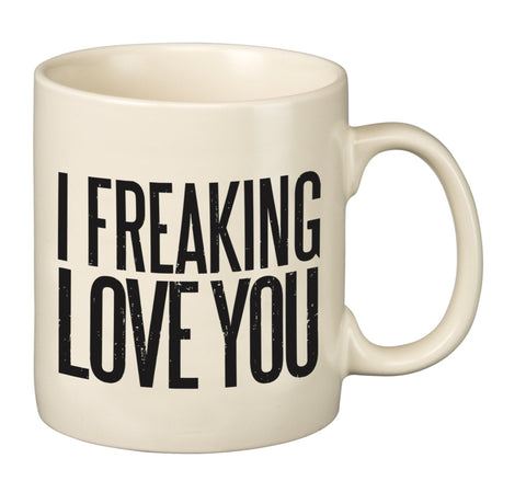 Coffee Mug- I Freaking Love You