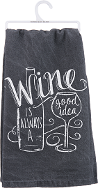Dish Towel- Wine Is Always A Good Idea