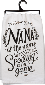 Dish Towel- Nana Is The Name And Spoiling Is The Game