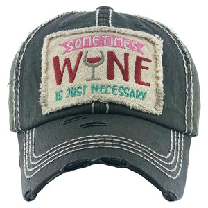 BALL CAP SOMETIME'S WINE IS NECESSARY BLK S20