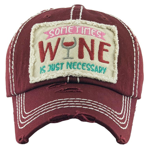 BALL CAP SOMETIME'S WINE IS NECESSARY BURGANDY S20