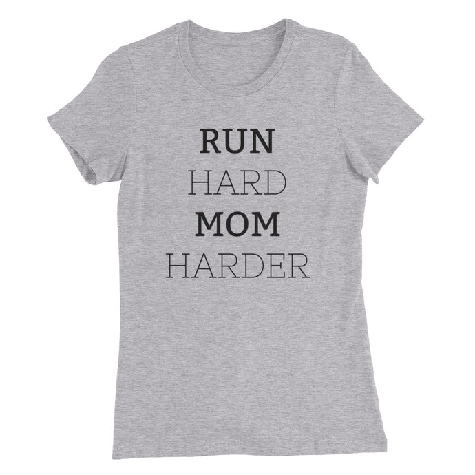 Run Hard, Mom Harder Tee