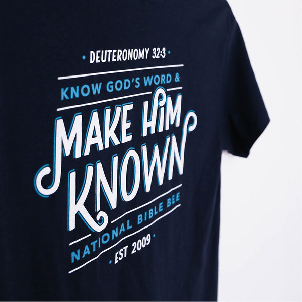 Make Him Known T-Shirt (short-sleeve)