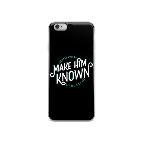 Make Him Known iPhone Case