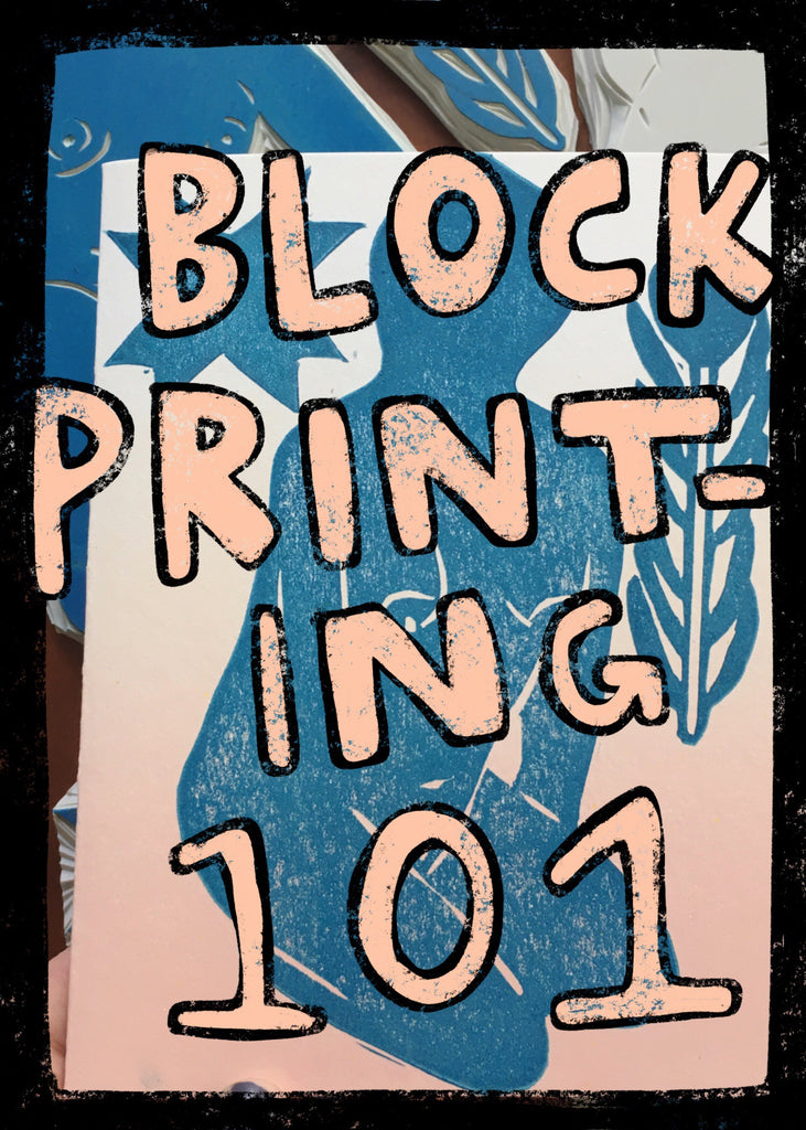 BLOCK PRINTING 101 WORKSHOP